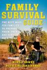 Family Survival Guide: The Best Ways for Families to Prepare, Train, Pack, and Survive Everything Cover Image