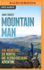 Mountain Man: 446 Mountains. Six Months. One Record-Breaking Adventure Cover Image
