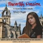 Unearthly Passion: A Novel for New Adults Cover Image