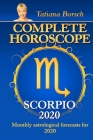 Complete Horoscope SCORPIO 2020: Monthly Astrological Forecasts for 2020 Cover Image