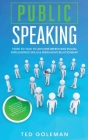 Public speaking: How to talk to anyone improving Social Intelligence skills & Persuasive Relationship. Learn Effective communication wi Cover Image