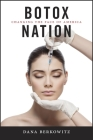 Botox Nation: Changing the Face of America (Intersections #4) Cover Image