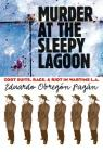 Murder at the Sleepy Lagoon: Zoot Suits, Race, and Riot in Wartime L.A. Cover Image