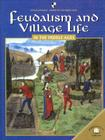 Feudalism and Village Life in the Middle Ages (World Almanac Library of the Middle Ages) Cover Image