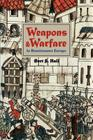 Weapons and Warfare in Renaissance Europe: Gunpowder, Technology, and Tactics (Johns Hopkins Studies in the History of Technology #22) Cover Image