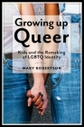 Growing Up Queer: Kids and the Remaking of LGBTQ Identity (Critical Perspectives on Youth #3) Cover Image