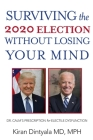 Surviving the 2020 Election Without Losing Your Mind: Dr. Calm's Prescription for Electile Dysfunction Cover Image