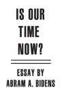 Is Our Time Now? Essay by Abram A. Bidens Cover Image