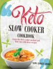 Keto Slow Cooker Cookbook: Learn the Slow Cooker Method and Have Fun with These Recipes Cover Image