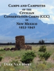 Camps and Campsites of the Civilian Conservation Corps (CCC) in New Mexico 1933-1942 Cover Image