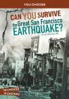 Can You Survive the Great San Francisco Earthquake?: An Interactive History Adventure Cover Image