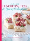 Southern Lady Luncheons, Teas & Holiday Celebrations: A Year of Menus for the Gracious Hostess Cover Image