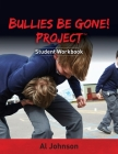Bullies Be Gone! Project: Student Workbook Cover Image