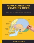 Human Anatomy Coloring Book: Easy Way To Learn Human Body Parts, The Anatomy Coloring Book Cover Image