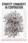 Ethnicity, Commodity, In/Corporation (Framing the Global) Cover Image