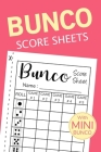 Bunco Score Sheets: Bunco Score Sheets With MINI BUNCO - Pads, Cards, Game Kit, Party Supplies, Dice Game Gift Vol.8 Cover Image