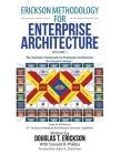Erickson Methodology for Enterprise Architecture: How to Achieve a 21St Century Enterprise Architecture Services Capability. Cover Image