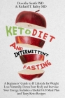Keto Diet and Intermittent Fasting: A Beginners' Guide to IF Lifestyle for Weight Loss Naturally, Detox Your Body and Increase Your Energy. Includes a Cover Image