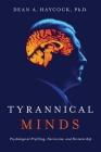 Tyrannical Minds: Psychological Profiling, Narcissism, and Dictatorship Cover Image