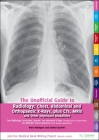 Unofficial Guide to Radiology: Chest, Abdominal and Orthopaedic X Rays, Plus Cts, Mris and Other Important Modalities: Core Radiology Curriculum Cover Image