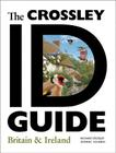 The Crossley Id Guide: Britain and Ireland (Crossley Id Guides) Cover Image
