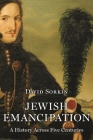 Jewish Emancipation: A History Across Five Centuries Cover Image