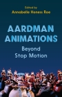 Aardman Animations: Beyond Stop-Motion Cover Image