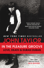 In the Pleasure Groove: Love, Death, and Duran Duran Cover Image