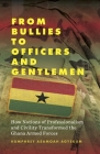 From Bullies to Officers and Gentlemen: How Notions of Professionalism and Civility Transformed the Ghana Armed Forces Cover Image