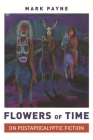 Flowers of Time: On Postapocalyptic Fiction Cover Image