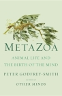Metazoa: Animal Life and the Birth of the Mind Cover Image