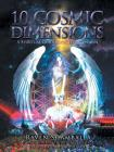 10 Cosmic Dimensions: A Spiritual Guidebook to Ascension Cover Image