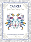 Cancer: Your Cosmic Coloring Book: 24 Astrological Designs for Your Zodiac Sign! Cover Image