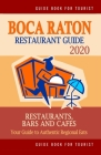 Boca Raton Restaurant Guide 2020: Your Guide to Authentic Regional Eats in Boca Raton, Florida (Restaurant Guide 2020) Cover Image