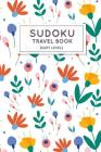 Sudoku Travel Book: Easy Sudoku Puzzles Book Pocket Sized For Travel Cover Image