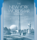 The New York World's Fair, 1939/1940: In 155 Photographs by Richard Wurts and Others (New York City) Cover Image