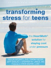 Transforming Stress for Teens: The Heartmath Solution for Staying Cool Under Pressure (Instant Help Solutions) Cover Image
