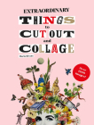Extraordinary Things to Cut Out and Collage Cover Image