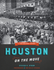 Houston on the Move: A Photographic History Cover Image