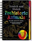 Scratch & Sketch Prehistoric Animals: An Art Activity Book for Fiercely Imaginative Artists of All Ages (Art Activity Book) Cover Image