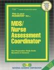 MDS/Nurse Assessment Coordinator: Passbooks Study Guide (Career Examination Series) Cover Image