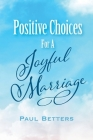 Positive Choices For A Joyful Marriage Cover Image