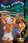 White Utopias: The Religious Exoticism of Transformational Festivals Cover Image