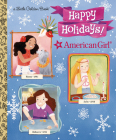 Happy Holidays! (American Girl) (Little Golden Book) Cover Image