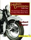 Harley Davidson Motorcycles, 1930-1941: Revolutionary Motorcycles and Those Who Made Them (Revolutionary Motorcycles & Those Who Rode Them) Cover Image