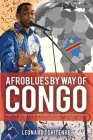 Afroblues By Way of Congo: Poetry & Creative Writing by Leonard Tshitenge Cover Image