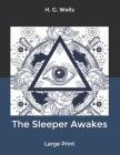 The Sleeper Awakes: Large Print Cover Image
