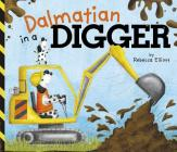 Dalmatian in a Digger Cover Image