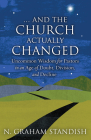 . . . And the Church Actually Changed: Uncommon Wisdom for Pastors in an Age of Doubt, Division, and Decline Cover Image