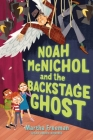 Noah McNichol and the Backstage Ghost Cover Image